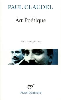 Art poétique : Connaissance du temps, Traité de la co-naissance au monde et de soi-même, Développement de l'Eglise - PaulClaudel