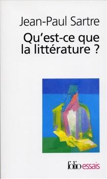 Qu'est-ce que la littérature ? - Jean-PaulSartre