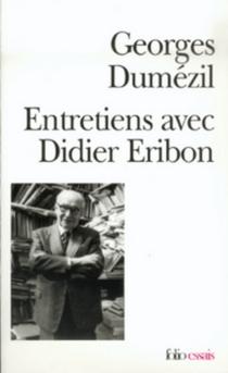 Entretiens avec Didier Eribon - GeorgesDumézil