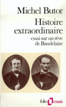 Histoire extraordinaire : essai sur un rêve de Baudelaire - MichelButor