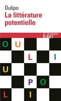 La littérature potentielle : créations, re-créations, récréations - OULIPO