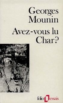 Avez-vous lu Char ? - GeorgesMounin