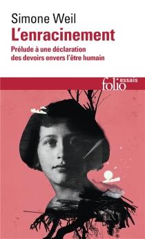 L'Enracinement : prélude à une déclaration des devoirs envers l'être humain - SimoneWeil