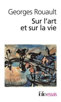 Sur l'art et sur la vie - GeorgesRouault