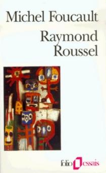 Raymond Roussel - MichelFoucault