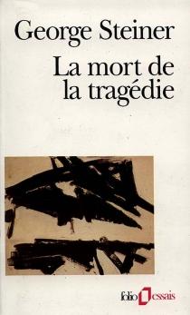 La Mort de la tragédie - GeorgeSteiner