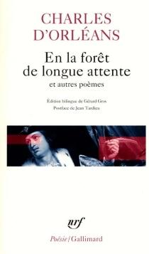 En la forêt de longue attente - Charles d'Orléans