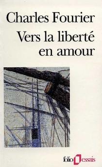 Vers la liberté en amour - CharlesFourier