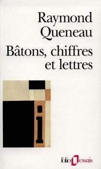 Bâtons, chiffres et lettres - RaymondQueneau