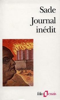Journal inédit : deux cahiers retrouvés du Journal inédit du marquis de Sade (1807, 1808, 1814) - Jean Hippolyte deColins