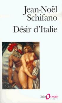 Désir d'Italie - Jean-NoëlSchifano