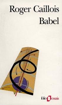 Babel| Précédé de Vocabulaire esthétique - RogerCaillois