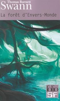 La forêt d'Envers-Monde| Suivi de Les dieux demeurent - Thomas BurnettSwann