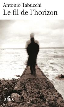 Le fil de l'horizon - AntonioTabucchi