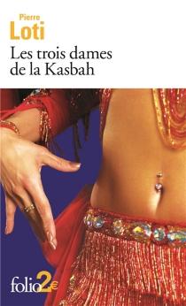 Les trois dames de la Kasbah| Suivi de Suleïma - PierreLoti