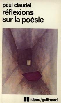 Réflexions sur la poésie - PaulClaudel