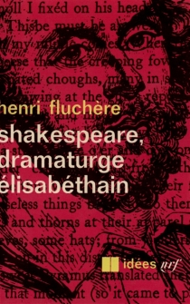 Shakespeare, dramaturge élizabethain - HenriFluchère