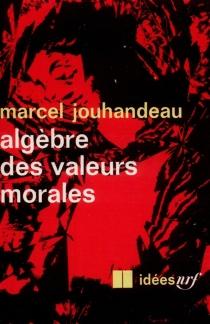 Algèbre des valeurs morales - MarcelJouhandeau