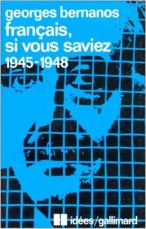 Français, si vous saviez : 1945-1948 - GeorgesBernanos
