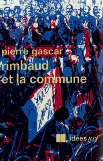 Rimbaud et la Commune - PierreGascar