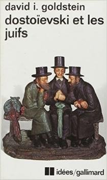 Dostoïevski et les juifs - David I.Goldstein
