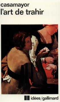 L'Art de trahir - LouisCasamayor