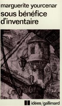 Sous bénéfice d'inventaire - MargueriteYourcenar
