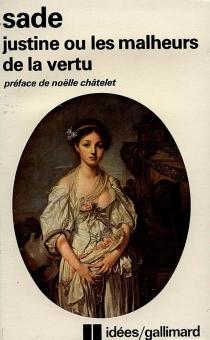 Justine ou Les malheurs de la vertu - Donatien Alphonse François deSade