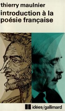 Introduction à la poésie française - ThierryMaulnier