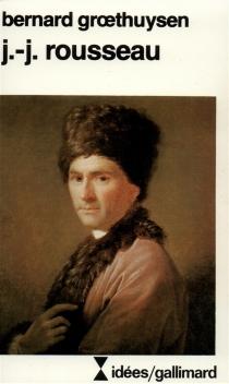 Jean-Jacques Rousseau - BernardGroethuysen
