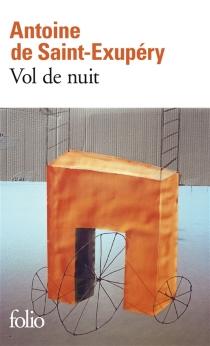 Vol de nuit - Antoine deSaint-Exupéry