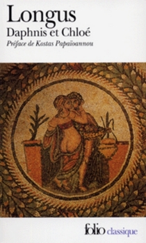 La pastorale de Daphnis et Chloé| Suivi de Histoire véritable - Longus