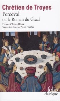 Perceval ou Le roman du Graal - Chrétien de Troyes