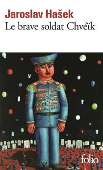 Le brave soldat Chveik - JaroslavHasek