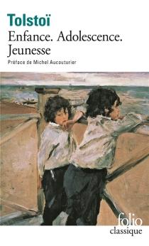 Enfance, adolescence, jeunesse - Lev NikolaïevitchTolstoï