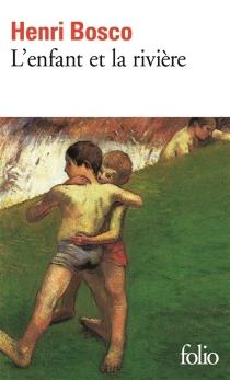 L'enfant et la rivière - HenriBosco