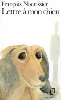 Lettre à mon chien - FrançoisNourissier