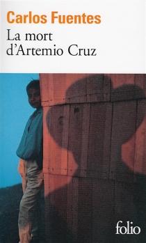La mort d'Artemio Cruz - CarlosFuentes
