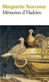 Mémoires d'Hadrien| Carnets de notes de Mémoires d'Hadrien - MargueriteYourcenar