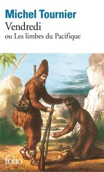 Vendredi ou Les limbes du Pacifique - MichelTournier