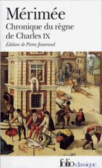 Chronique du règne de Charles IX - ProsperMérimée