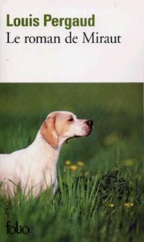 Le roman de Miraut, chien de chasse - LouisPergaud