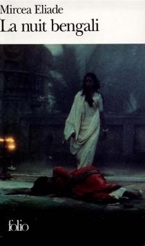 La Nuit bengali - MirceaEliade