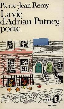 La vie d'Adrian Putney, poète - Pierre-JeanRemy