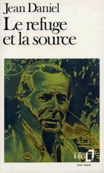 Le Refuge et la source - JeanDaniel