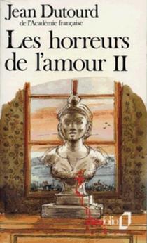 Les horreurs de l'amour - JeanDutourd