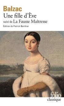 Une Fille d'Eve : la fausse maitresse - Honoré deBalzac