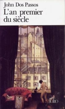 L'an premier du siècle : 1919 - JohnDos Passos
