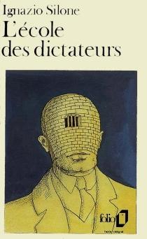 L'Ecole des dictateurs - IgnazioSilone