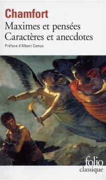 Maximes et pensées| Caractères et anecdotes| Produits de la civilisation perfectionnée - Sébastien-Roch-Nicolas deChamfort